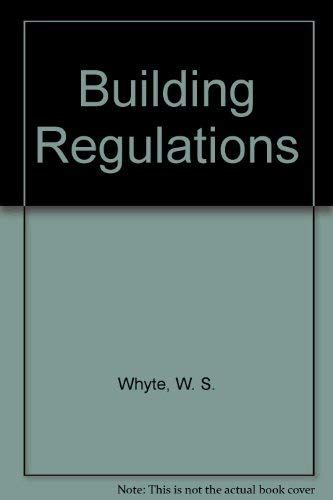Building Regulations: W. S. Whyte,
