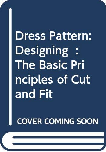 9780003833041: Dress Pattern Designing: The Basic Principles of Cut and Fit