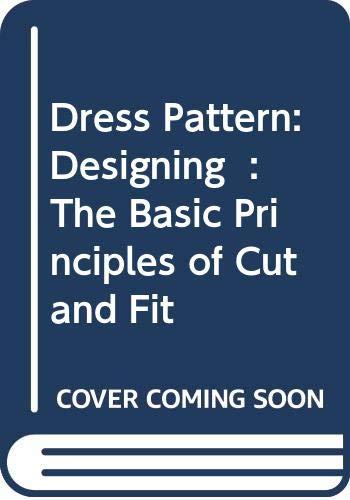Dress Pattern Designing: The Basic Principles of: Haggar, Ann