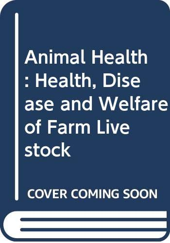 9780003833560: Animal Health: Health, Disease and Welfare of Farm Livestock