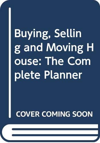 9780004104423: Buying, Selling and Moving House: The Complete Planner