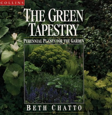 The green tapestry: Perennial plants for the garden: CHATTO, Beth