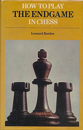 How to play the endgame in chess (0004105796) by Barden, Leonard