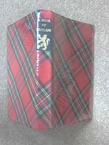 A Book of Scotland: Maine, G.F. (Editor)