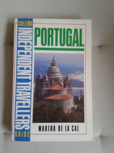 Portugal (Collins Independent Travellers' Guide): Cal, Martha De La
