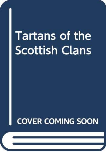 The Tartans of the Scottish Clans: James D. Scarlett
