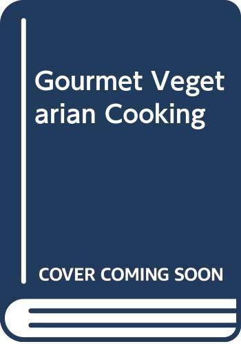 9780004112381: Gourmet Vegetarian Cooking