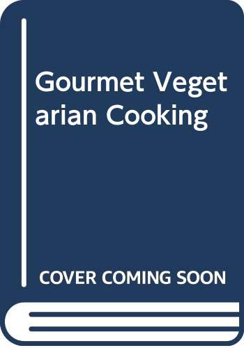 9780004112381: Gourmet Vegetarian Cooking