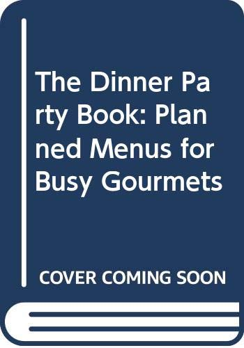 9780004112428: The Dinner Party Book: Planned Menus for Busy Gourmets