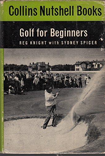 Golf for beginners, (Collins nutshell books [61]): Reginald Knight