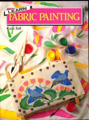 9780004115672: Learn Fabric Painting (Learn craft series)