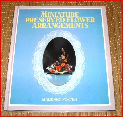9780004116051: Miniature Preserved Flower Arrangements