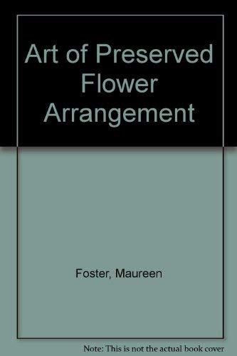 9780004116259: Art of Preserved Flower Arrangement