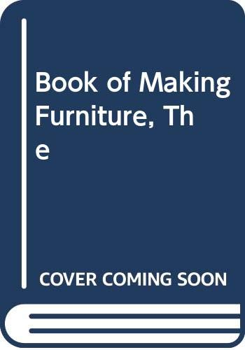 9780004116679: THE BOOK OF FURNITURE MAKING.