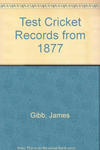 9780004116914: Test cricket records, from 1877