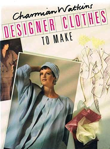 Designer Clothes to Make: Watkins, Charmian