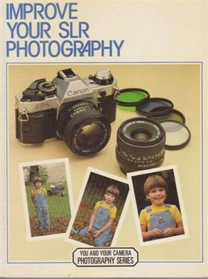 9780004117706: Improve Your Single Lens Reflex Photography (You & Your Camera Photography Series)