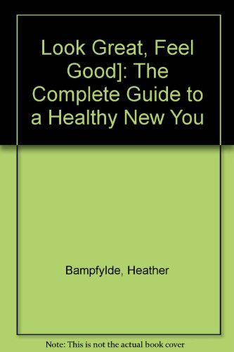 9780004117775: Look Great, Feel Good]: The Complete Guide to a Healthy New You