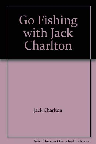 9780004117782: Go Fishing with Jack Charlton