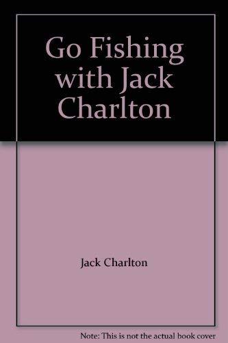 9780004117782: Go Fishing with Jack Charlton
