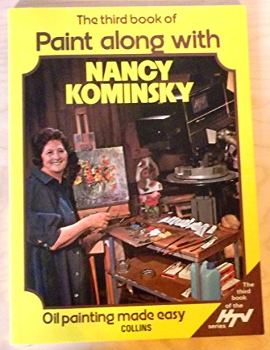 9780004118413: The third book of paint along with Nancy Kominsky: Oil painting made easy