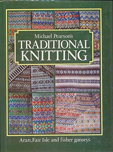 9780004118482: Traditional Knitting: Aran, Fair Isle and Fisher Ganseys