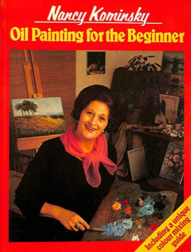 9780004118659: Oil Painting for the Beginner