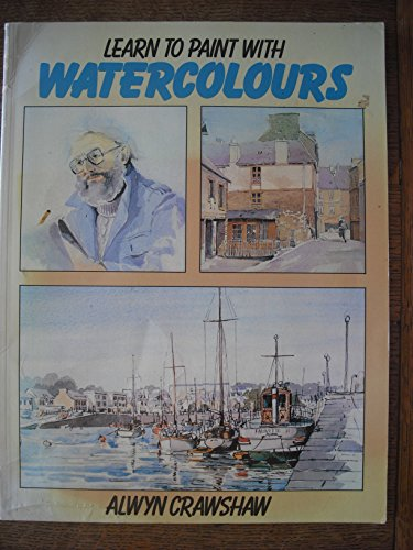 9780004118703: Learn to Paint with Watercolours