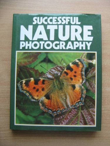 9780004118994: Successful Nature Photography