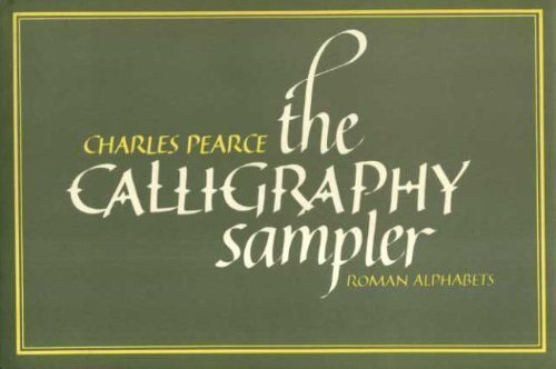 The Calligraphy Sampler, Roman Alphabets: Pearce, Charles
