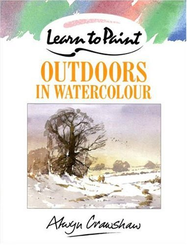9780004119267: Learn to Paint Outdoors in Watercolour (Collins Learn to Paint)