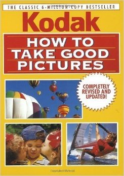 9780004119526: How to Take Good Pictures: A Photo Guide by Kodak