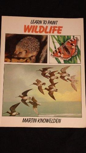 Learn to Paint Wild Life: MARTIN KNOWELDEN