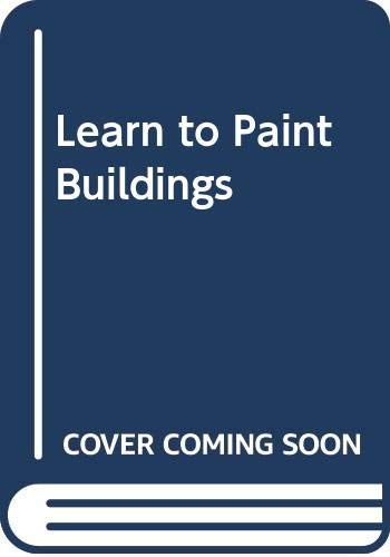9780004119809: Learn to Paint Buildings
