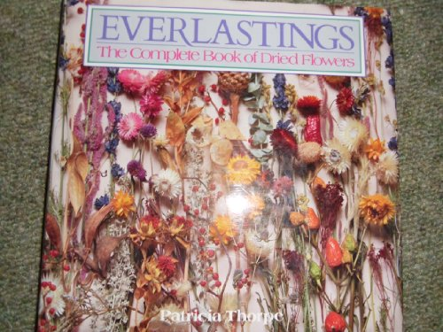 9780004119816: Everlastings: The Complete Book of Dried Flowers