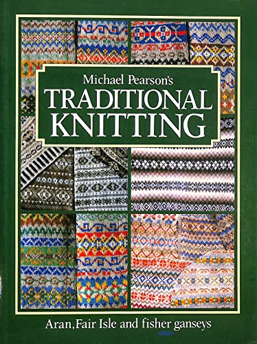 9780004120560: Traditional Knitting: Aran, Fair Isle and Fisher Ganseys