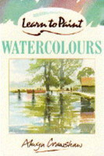 9780004121123: Learn to Paint Watercolours (Collins Learn to Paint)