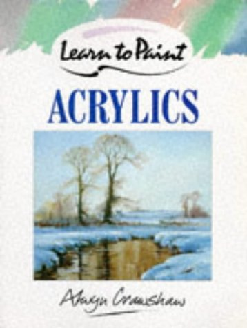 9780004121130: Learn to Paint Acrylics (Collins Learn to Paint)