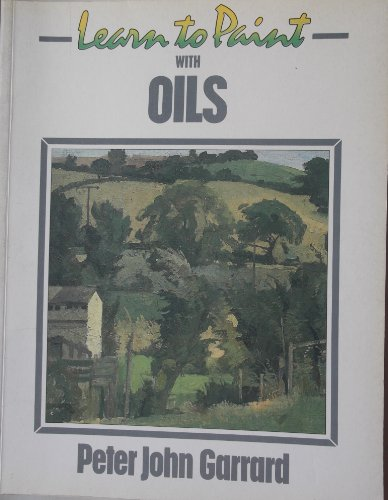 9780004121147: Learn to Paint Oils (Collins Learn to Paint)