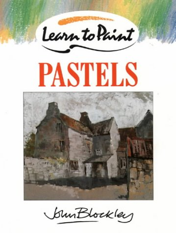 9780004121154: Learn to Paint Pastels (Collins Learn to Paint)