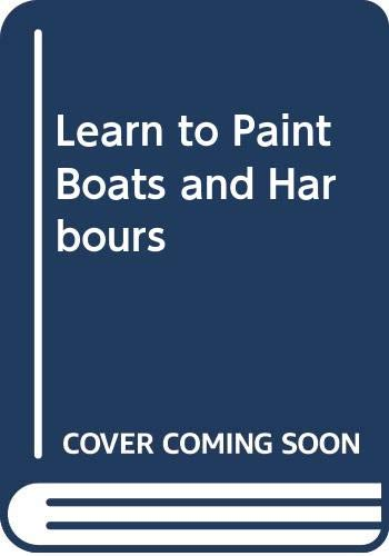 9780004121185: Learn to Paint Boats and Harbours