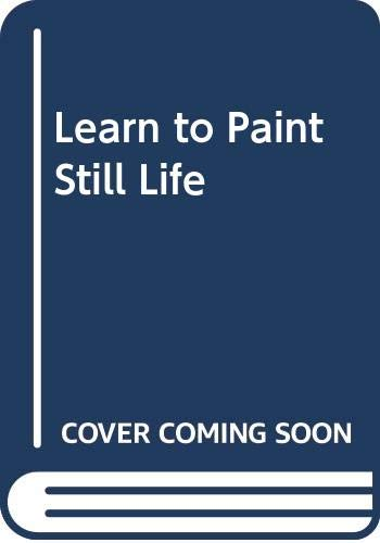 9780004121208: Learn to Paint Still Life