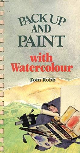 9780004121284: Pack Up and Paint with Watercolour (Pack up and paint series)