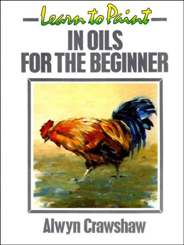 Alwyn crawshaw used books rare books and new books for Learn to paint with oils for free
