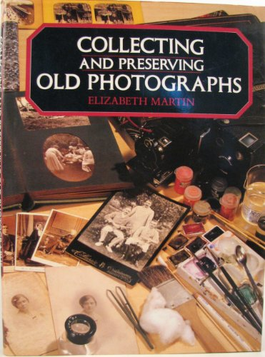 9780004121420: Collecting and Preserving Old Photographs