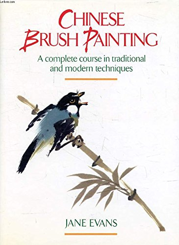 9780004121598: Chinese Brush Painting. a Complete Course in Traditional and Modern Techniques