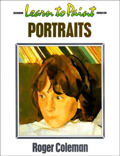 9780004121604: Learn to Paint Portraits (Collins Learn to Paint)