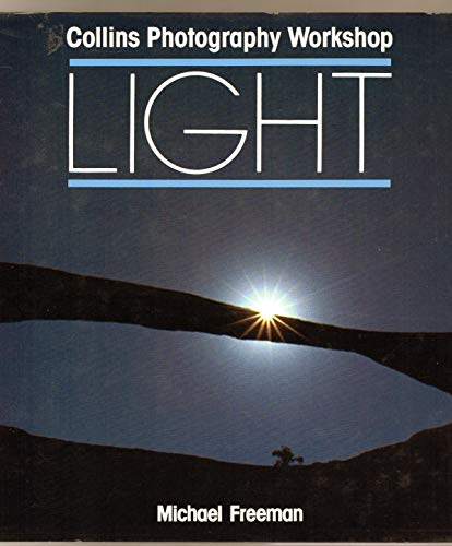 9780004122496: Light (Collins photography workshop series)