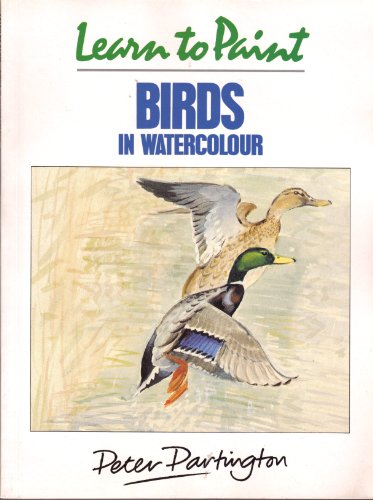 9780004123431: Learn to Paint Birds in Watercolour (Collins Learn to Paint)