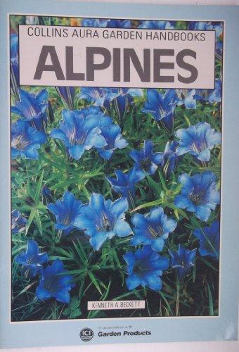 Alpines (Aura Garden Handbooks): Kenneth A. Beckett